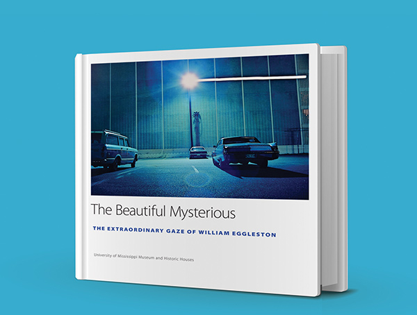 The Beautiful Mysterious: The Extraordinary Gaze of William Eggleston catalog cover