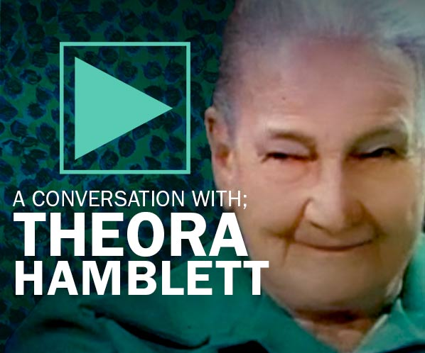 A Conversation with; Theora Hamblett link to video with Hamblett's photo